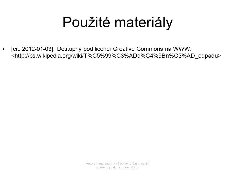Použité materiály [cit. 2012-01-03]. Dostupný pod licencí Creative Commons na WWW: <http://cs.wikipedia.org/wiki/T%C5%99%C3%ADd%C4%9Bn%C3%AD_odpadu>